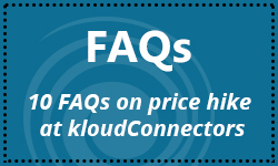 10 FAQs on price hike at kloudConnectors