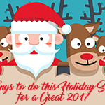 11 Things To Do This Holiday Season For A Great 2017