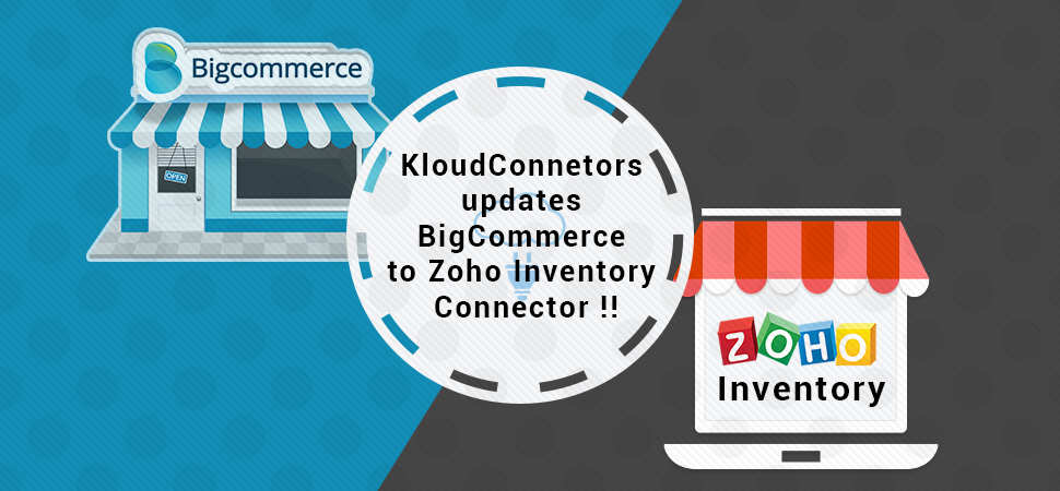 BigCommerce to Zoho Inventory Connector gets update !